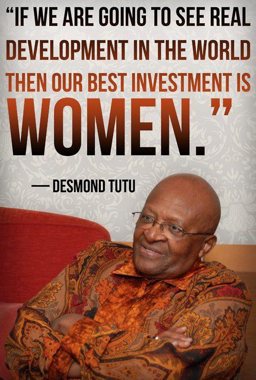 If we are going to see real development in the world then our best investment is Women